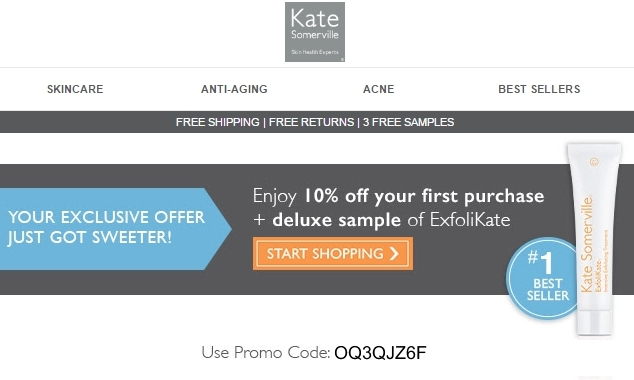 The best Kate Somerville promo code right now is NEWQ This code is for 'New Customers Exclusive - 10% off + Free Travel Size Exfolikate Treatment with any order'. This code is for 'New Customers Exclusive - 10% off + Free Travel Size Exfolikate Treatment with any order'.