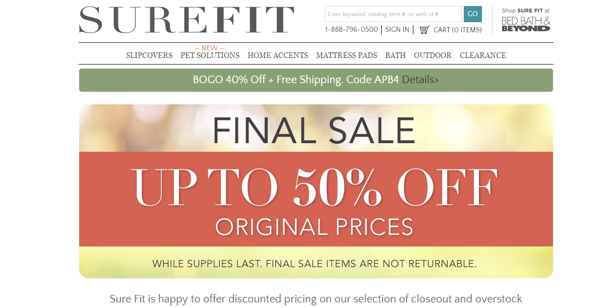 About Sure Fit Coupons, Deals and Cash BackFree Shipping Codes · Coupons Updated Daily · Hassle-Free Savings · Verified Promo CodesBrands: Nike, Macy's, Tory Burch, Best Buy, Crate&Barrel, Levi's, Sephora, Groupon.