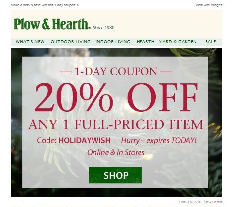 Find 26 Plow & Hearth coupons and free shipping coupon codes for December on RetailMeNot. Today's top Plow & Hearth coupon: $10 Off Your Next Order When You Sign For Up For Email.