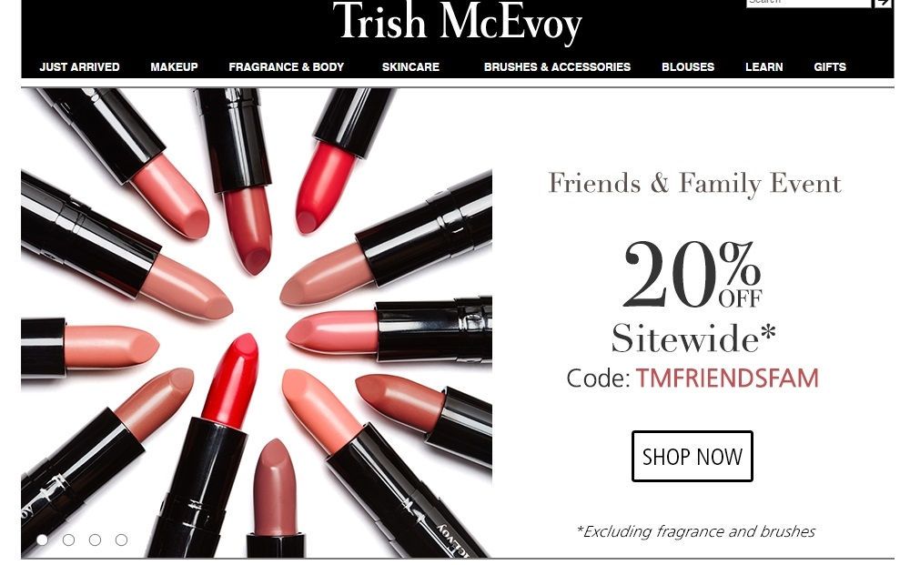 How to use a Trish Mcevoy Coupon Code? It's so brilliant for you to come to Hotdeals to save money on shopping Trish Mcevoy items. Choose your Trish Mcevoy latest deals and promo codes on this page, follow the link to the store and take a look at the products, choose the items you like and add them into the shopping basket.
