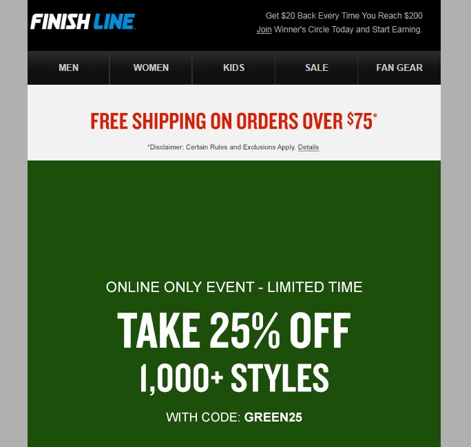 37+ active Finish Line coupons, promo codes & deals for Dec. Most popular: $10 Off When Spending $ or More. Buy from Finish Line and get 40% Off Nike Shoes. Limited time offer! Add comment. Terms & Conditions. Get 15% Off All College Hoodies & Free Shipping. Shop online at Finish Line and get amazing discounts.