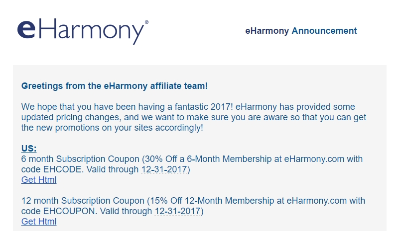 eHarmony Promotions. eHarmony is one of the most popular dating services (maybe even the most popular) and in the past has had two general types of promotions: free weekends and discounts on some of the subscriptions.. Subscription Discounts Get 72% Off a Month Membership Use Promo Code: EHCOUPON. Also available in Canada, Use Promo Code EHCOUPONCA Note that with the promo .