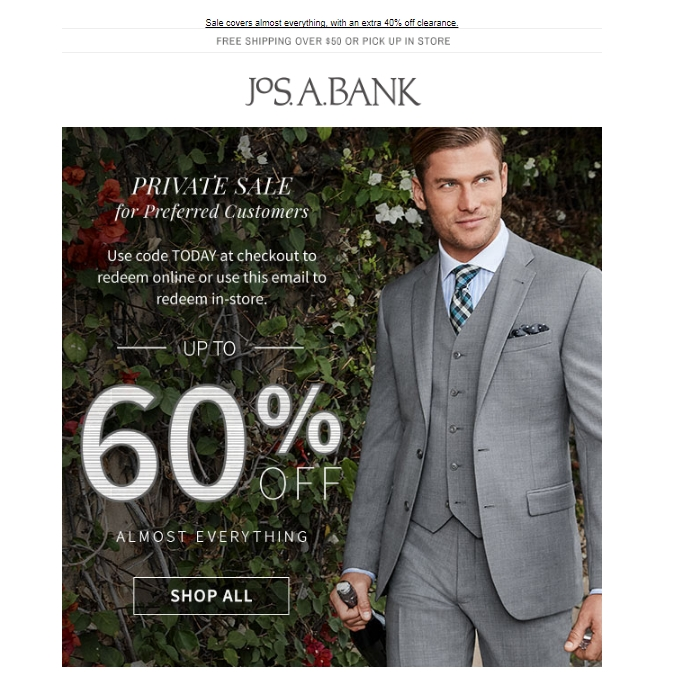 Jos. A. Bank COUPONS, DEALS & PROMOTIONS View our most recent online offers & in-store specials. With a heritage of quality workmanship since , JoS. A. Bank is not just another menswear retailer. Visit one of our + stores nationwide for the latest men's suits, sportcoats & apparel.