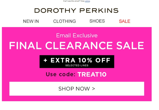 Get the Dorothy Perkins Student Discount. Students can enjoy 10% off with the Dorothy Perkins student discount. Register using a valid student card or ID to receive a unique promo code.
