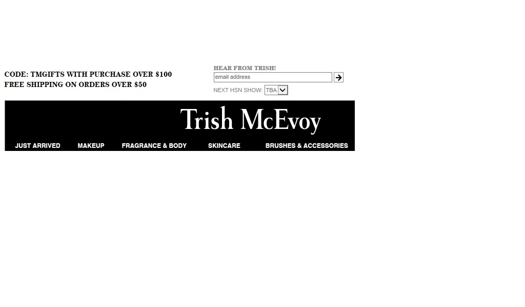 Trish McEvoy offers promo codes often. On average, Trish McEvoy offers 12 codes or coupons per month. Check this page often, or follow Trish McEvoy (hit the follow button up top) to keep updated on their latest discount codes. Check for Trish McEvoy's promo code exclusions/5(6).