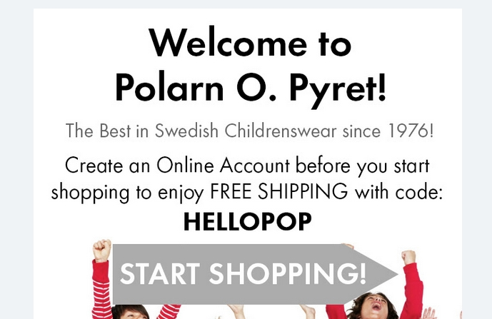 Today's top Polarn O Pyret coupon: Extra 25% Off Outerwear Clearance. Get 9 coupons for