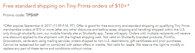 Tiny Prints free shipping coupons come and go, but you'll be impressed by their flat-rate shipping fees. For example, standard delivery is just $ for all purchases and APO standard is just $5. You can pay a small additional fee for expedited delivery, upto $ for Super Rush.