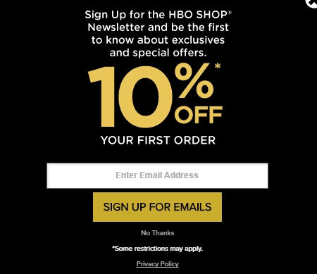 Apply the HBO Shop Promo Code at check out to get the discount immediately. Don't forget to try all the HBO Shop Promo Codes to get the biggest discount. To give the most up-to-date HBO Shop Promo Codes, our dedicated editors put great effort to update the discount codes and deals every day through different channels.