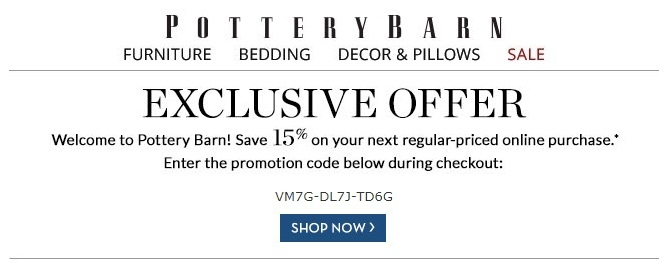 Join the Pottery Barn newsletter to save 15% off your first order. More Info» Offer mentioned when you click through to fihideqavicah.gq, or scroll down to the bottom of the page to enter your email address.