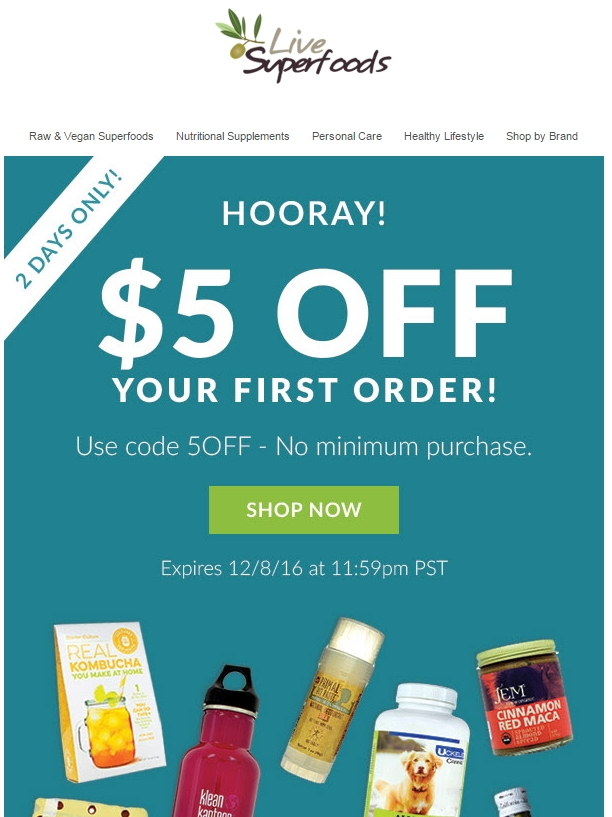 Live Superfoods Coupons HOW TO USE Live Superfoods Coupons Live Superfoods sells vegan and raw superfoods, personal-care and healthy lifestyle items and nutritional supplements from well-known and trusted brands, such as BodyBio, Emerita for Women, Ojio and many others.