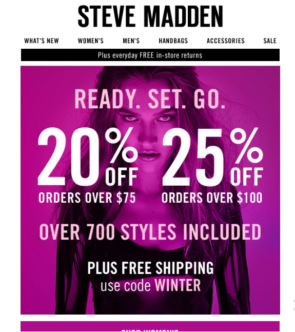 Steve Madden Free Shipping Policy. Orders of $50 or more are shipped for FREE within three to seven business days. Customers may also select Two Day and Next Day deliveries on all orders.