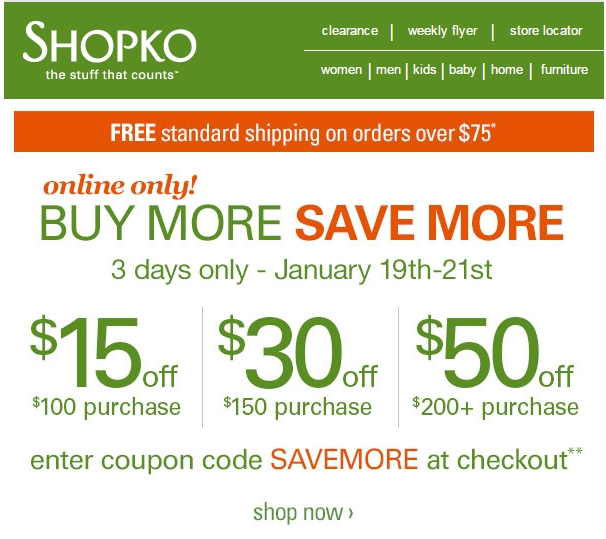 Join the Shopko e-mail list to receive a coupon for $10 off your next purchase of $50 or more. Join Shopko's loyalty program to receive special offers based on your shopping activity. You will also receive birthday and anniversary coupons.
